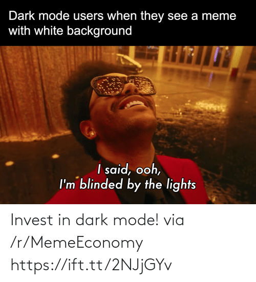 R Memeeconomy: Invest in dark mode! via /r/MemeEconomy https://ift.tt/2NJjGYv