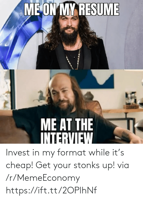 cheap: Invest in my format while it's cheap! Get your stonks up! via /r/MemeEconomy https://ift.tt/2OPlhNf