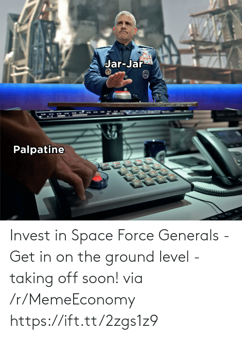 R Memeeconomy: Invest in Space Force Generals - Get in on the ground level - taking off soon! via /r/MemeEconomy https://ift.tt/2zgs1z9
