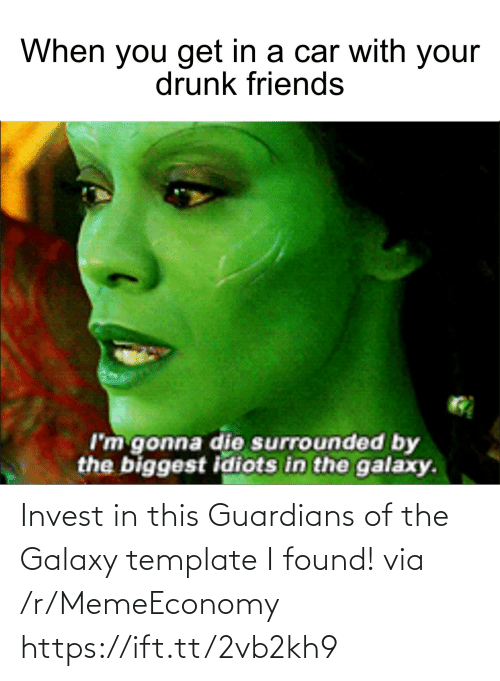 Memeeconomy: Invest in this Guardians of the Galaxy template I found! via /r/MemeEconomy https://ift.tt/2vb2kh9