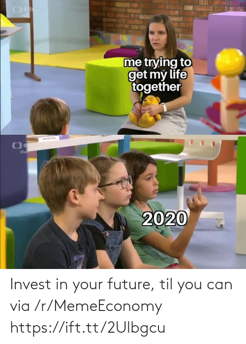 Memeeconomy: Invest in your future, til you can via /r/MemeEconomy https://ift.tt/2Ulbgcu