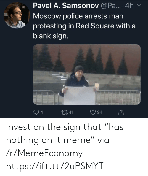 "On It: Invest on the sign that ""has nothing on it meme"" via /r/MemeEconomy https://ift.tt/2uPSMYT"