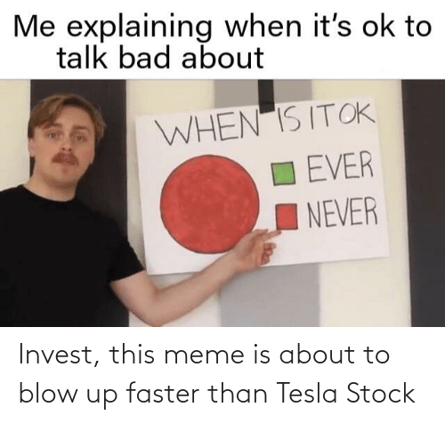 faster: Invest, this meme is about to blow up faster than Tesla Stock