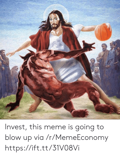 Meme, Invest, and Blow: Invest, this meme is going to blow up via /r/MemeEconomy https://ift.tt/31V08Vi