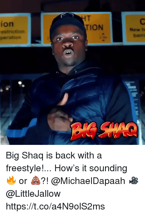 Big Shaq: ion  TION  New h  Darr Big Shaq is back with a freestyle!... How's it sounding 🔥 or 💩?! @MichaelDapaah 🎥 @LittleJallow https://t.co/a4N9olS2ms