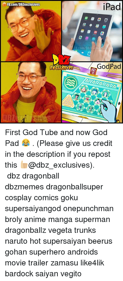 Zamasu: iPad  FB.com/DBZexclusives  B.com/DBZexclusive  XCLUSMES  Go  dPad First God Tube and now God Pad 😂 . (Please give us credit in the description if you repost this 👍🏼@dbz_exclusives). ━━━━━━━━━━━━━━━━━━━━━ dbz dragonball dbzmemes dragonballsuper cosplay comics goku supersaiyangod onepunchman broly anime manga superman dragonballz vegeta trunks naruto hot supersaiyan beerus gohan superhero androids movie trailer zamasu like4lik bardock saiyan vegito