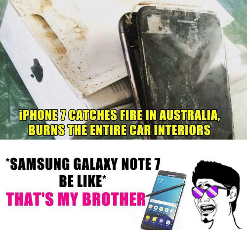 Galaxy Note 7: iPHONE CATCHES FIRE IN AUSTRALIA,  BURNSTHE ENTIRE CAR INTERIORS  *SAMSUNG GALAXY NOTE 7  BE LIKE  THAT'S MY BROTHER