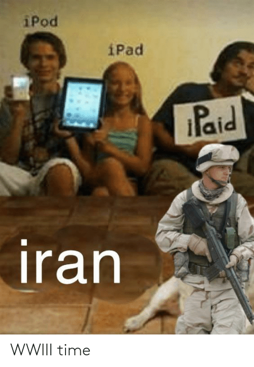 ipad: iPod  iPad  Paid  iran WWIII time