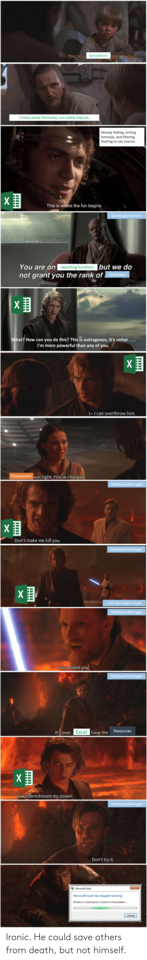 Ironic: Ironic. He could save others from death, but not himself.