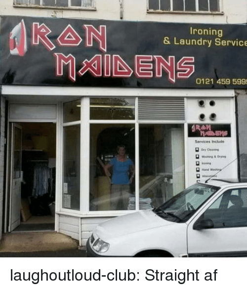 ironing: Ironing  & Laundry Service  0121 459 599  Services Include laughoutloud-club:  Straight af