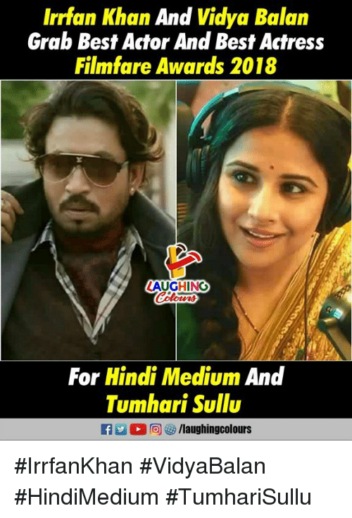 Best, Indianpeoplefacebook, and Hindi Language: Irrfan Khan And Vidya Balan  Grab Best Actor And Best Actress  Filmfare Awards 2018  AUGHING  For Hindi Medium And  Tumhari Sullu  E L i O 回を/laughin gcolours #IrrfanKhan #VidyaBalan #HindiMedium #TumhariSullu