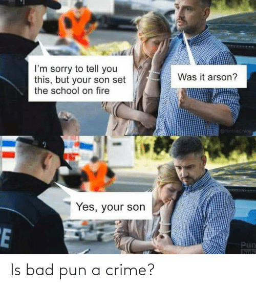 Crime: Is bad pun a crime?