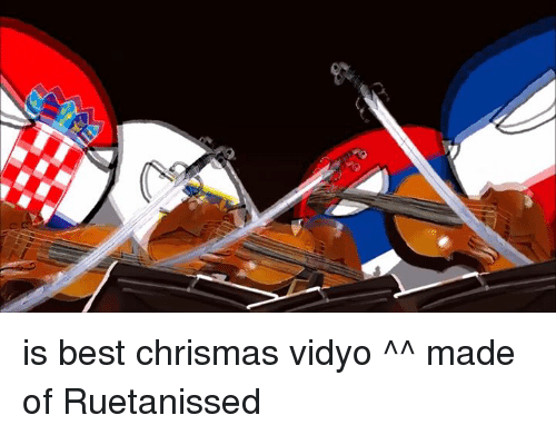 Polandball, Vidyo, and Chrismas: is best chrismas vidyo ^^  made of Ruetanissed