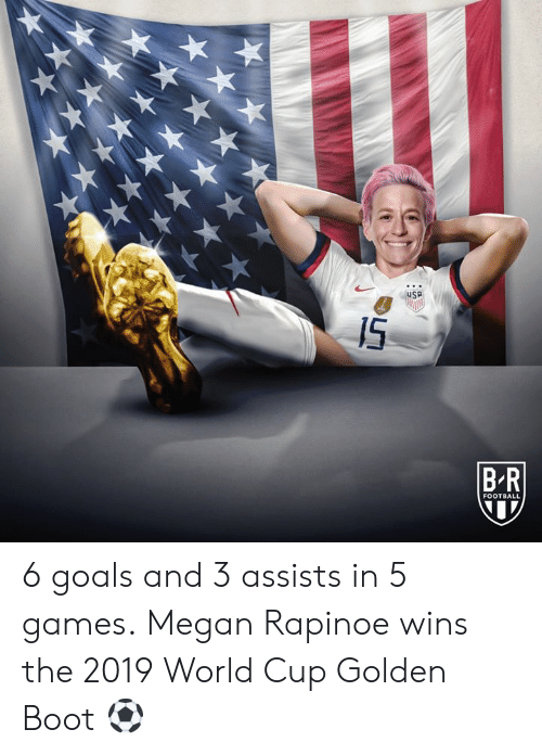 boot: IS  BR  FOOTBALL 6 goals and 3 assists in 5 games.  Megan Rapinoe wins the 2019 World Cup Golden Boot ⚽️