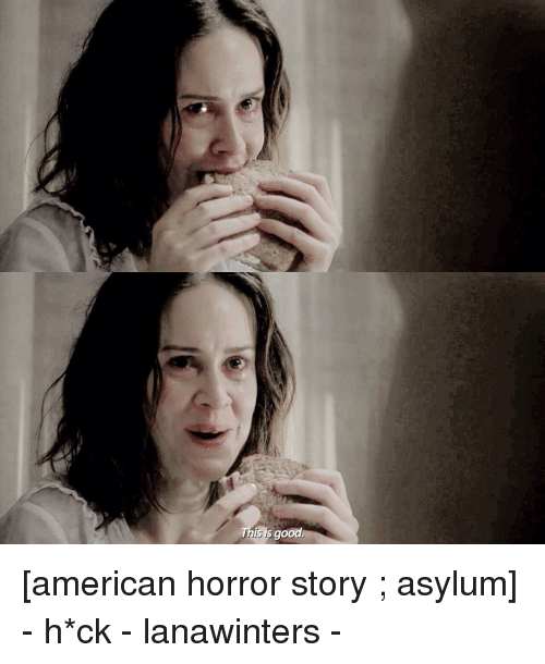 Is Good American Horror Story Asylum - H*ck - Lanawinters