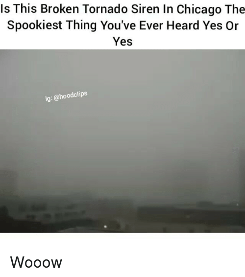 Sirening: Is This Broken Tornado Siren In Chicago The  Spookiest Thing You've Ever Heard Yes Or  Yes  lg: @hoodclips Wooow