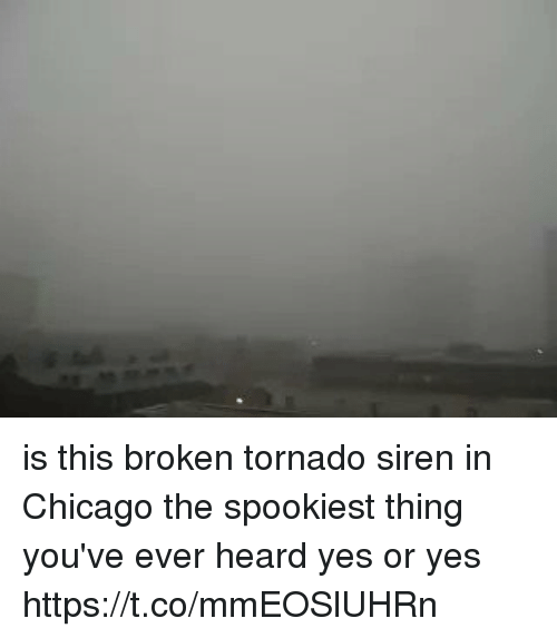 Sirening: is this broken tornado siren in Chicago the spookiest thing you've ever heard yes or yes https://t.co/mmEOSlUHRn
