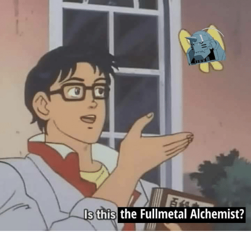 Fullmetal Alchemist, Alchemist, and Fullmetal: Is this the Fullmetal Alchemist?
