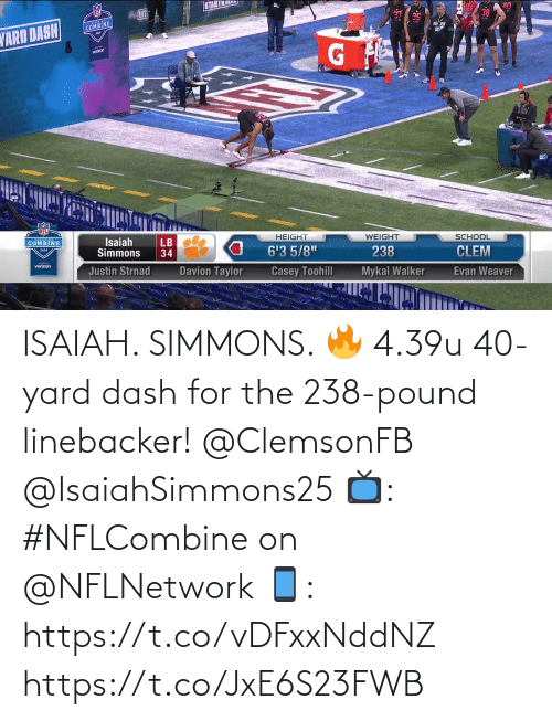 pound: ISAIAH. SIMMONS. 🔥  4.39u 40-yard dash for the 238-pound linebacker! @ClemsonFB @IsaiahSimmons25  📺: #NFLCombine on @NFLNetwork 📱: https://t.co/vDFxxNddNZ https://t.co/JxE6S23FWB