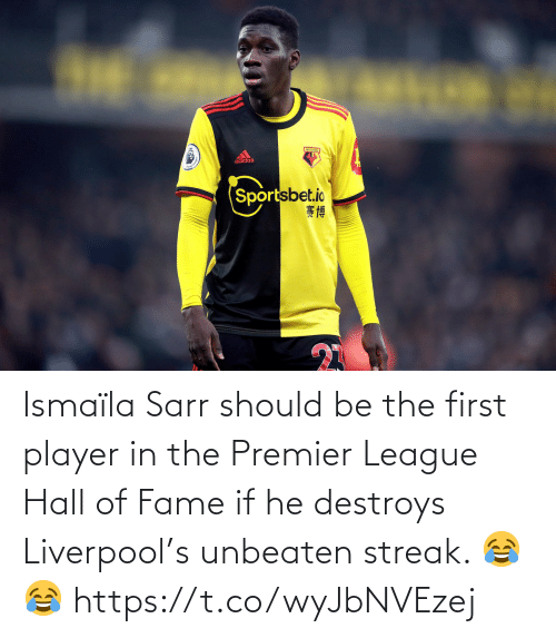 Liverpool F.C.: Ismaïla Sarr should be the first player in the Premier League Hall of Fame if he destroys Liverpool's unbeaten streak. 😂😂 https://t.co/wyJbNVEzej