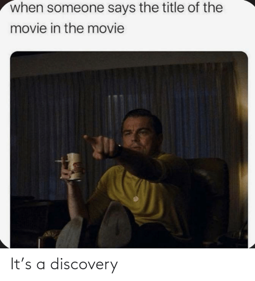 discovery: It's a discovery