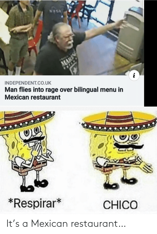 Mexican: It's a Mexican restaurant…
