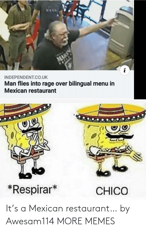 Mexican: It's a Mexican restaurant… by Awesam114 MORE MEMES