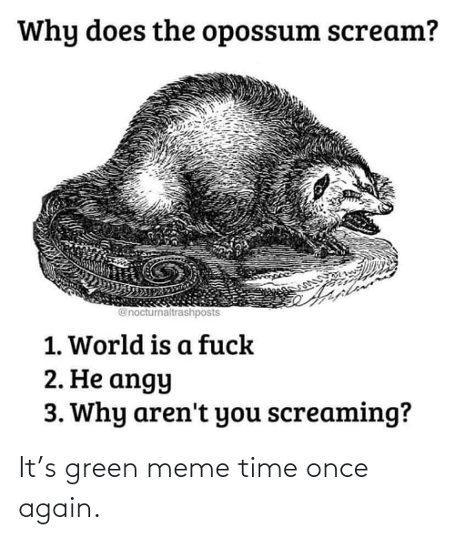 once: It's green meme time once again.