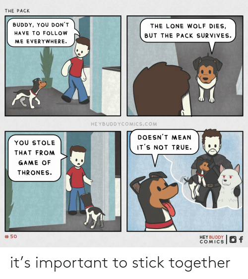 stick: it's important to stick together