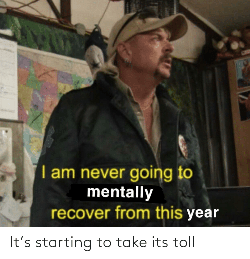 toll: It's starting to take its toll