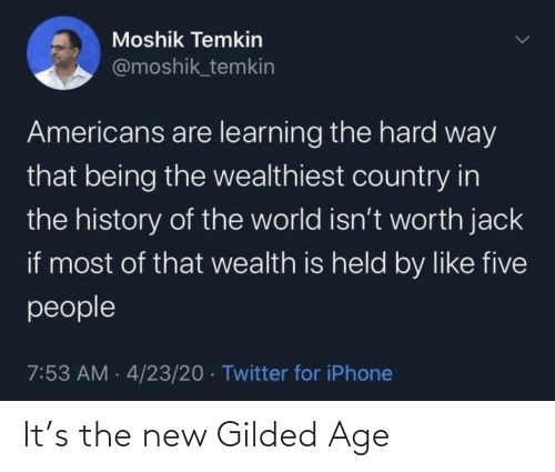 The New: It's the new Gilded Age