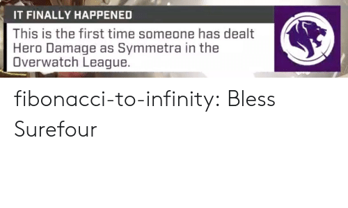Tumblr, Blog, and Http: IT FINALLY HAPPENED  This is the first time someone has dealt  Hero Damage as Symmetra in the  Overwatch League. fibonacci-to-infinity:  Bless Surefour