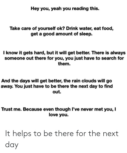 To Be: It helps to be there for the next day