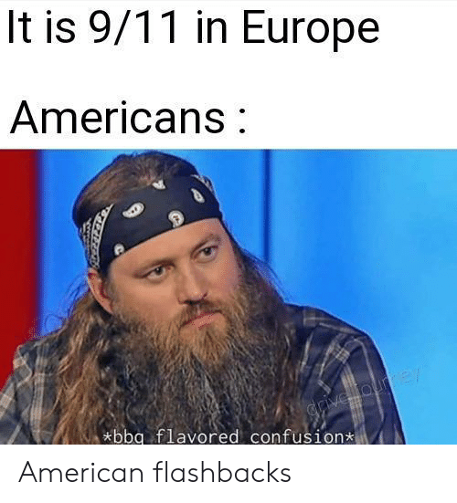 flashbacks: It is 9/11 in Europe  Americans  grive ourmey  *bbg flavored confusion American flashbacks
