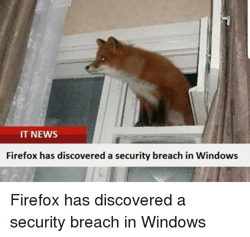 News, Windows, and Firefox: IT NEWS  Firefox has discovered a security breach in Windows Firefox has discovered a security breach in Windows