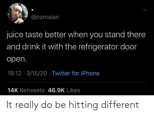 different: It really do be hitting different