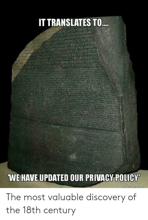Policy, Discovery, and Century: IT TRANSLATES TO  WE HAVE UPDATED OUR PRIVACY POLICY The most valuable discovery of the 18th century