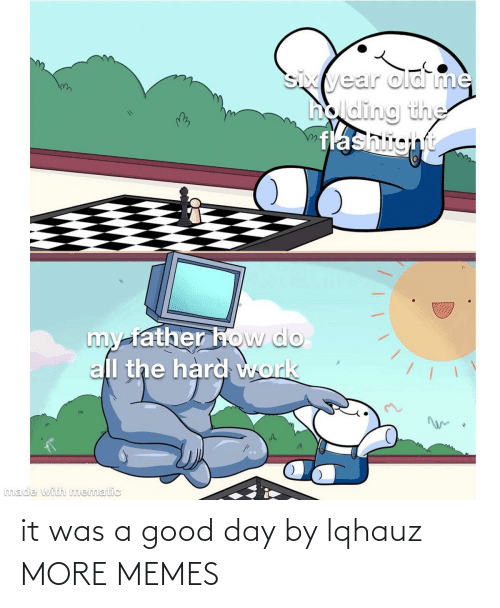 a-good-day: it was a good day by lqhauz MORE MEMES
