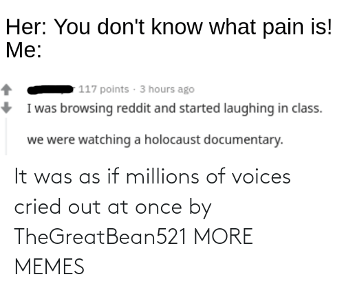 Cried: It was as if millions of voices cried out at once by TheGreatBean521 MORE MEMES