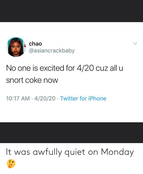 Quiet: It was awfully quiet on Monday 🤔
