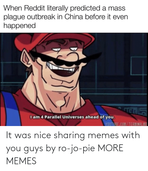 It: It was nice sharing memes with you guys by ro-jo-pie MORE MEMES