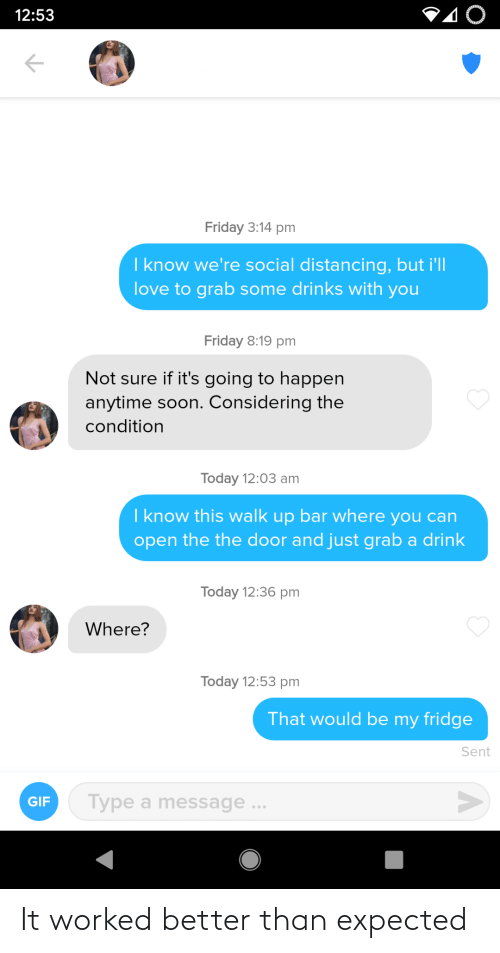 Worked: It worked better than expected