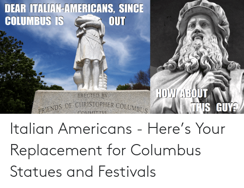 italian: Italian Americans - Here's Your Replacement for Columbus Statues and Festivals