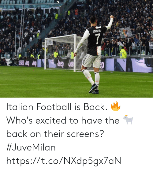 italian: Italian Football is Back. 🔥  Who's excited to have the 🐐 back on their screens?  #JuveMilan https://t.co/NXdp5gx7aN