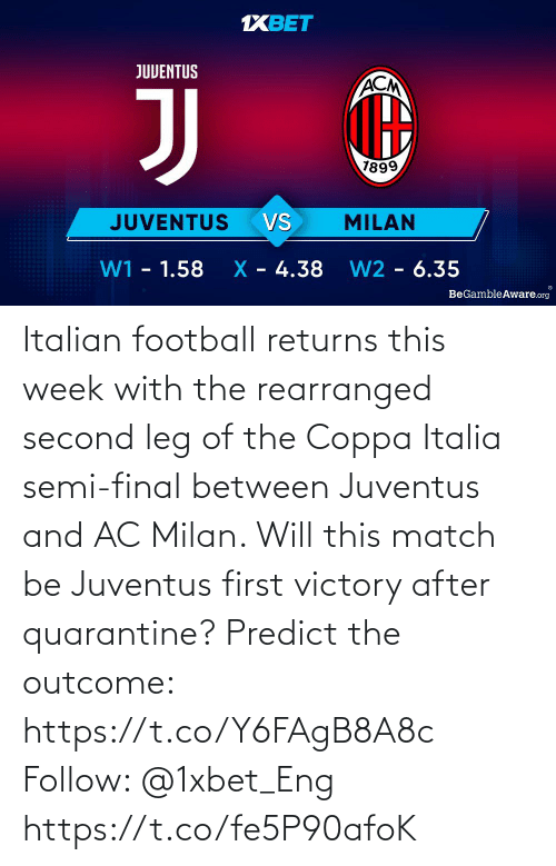 italian: Italian football returns this week with the rearranged second leg of the Coppa Italia semi-final between Juventus and AC Milan. Will this match be Juventus first victory after quarantine?   Predict the outcome: https://t.co/Y6FAgB8A8c Follow: @1xbet_Eng https://t.co/fe5P90afoK