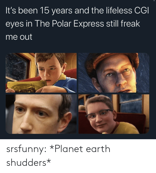Polar Express, Tumblr, and Blog: It's been 15 years and the lifeless CGI  eyes in The Polar Express still freak  me out srsfunny:  *Planet earth shudders*