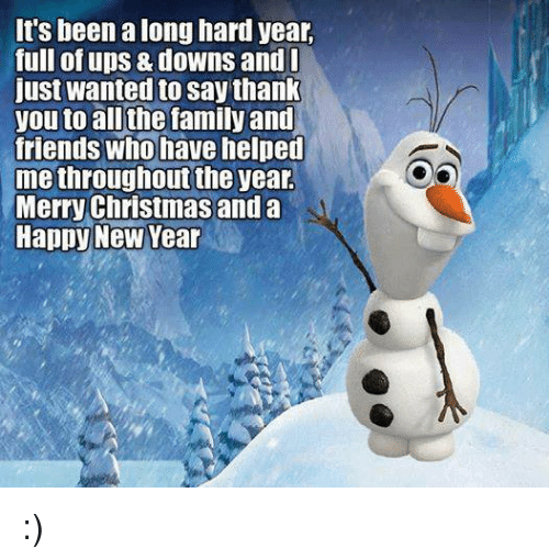 Its Been A Long Hard Year Full Of Ups Downs And Just Wantedto Say