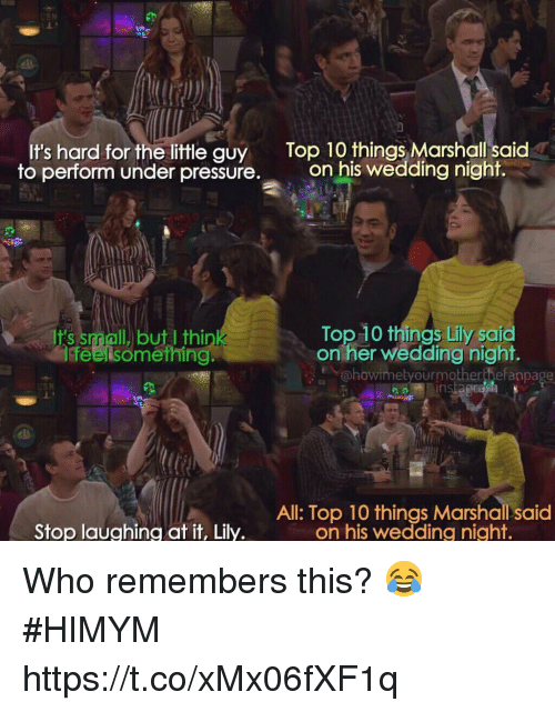 ifs: It's hard for the little guy Top 10 things Marshall said  to perform under pressure. on his wedding night.  Top 10 things Lily saia  on her wedding night  Ifs small but I thi  lfeelsomerhing.  @howimetyourmotherthefanpage  All: Top 10 things Marshall said  on his wedding night.  Stop laughing at it, Lily. Who remembers this? 😂 #HIMYM https://t.co/xMx06fXF1q
