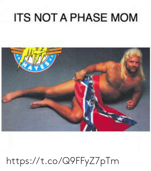 Mom, Phase, and Nä: ITS NOT A PHASE MOM  NA https://t.co/Q9FFyZ7pTm