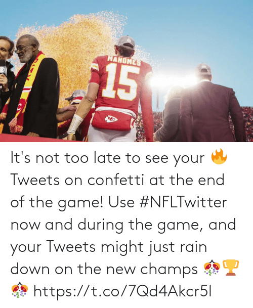 champs: It's not too late to see your 🔥 Tweets on confetti at the end of the game!  Use #NFLTwitter now and during the game, and your Tweets might just rain down on the new champs  🎊🏆🎊 https://t.co/7Qd4Akcr5l